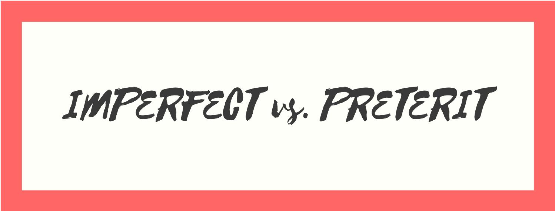 IMPERFECT-VS.-PRETERIT